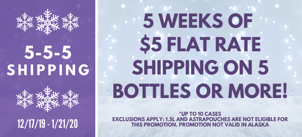 5-5-5 Shipping - pay $5 flat rate shipping on any order of 5 bottles or more!