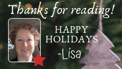 "A photograph of Lisa Cannac, with the text ""Thanks for reading! Happy Holidays -Lisa"""